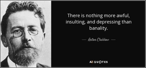 quote-there-is-nothing-more-awful-insulting-and-depressing-than-banality-anton-chekhov-47-49-74